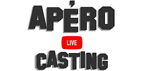 APÉRO LIVE CASTING billets