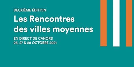 Deuxième édition des Rencontres des Villes Moyennes, en direct de Cahors billets