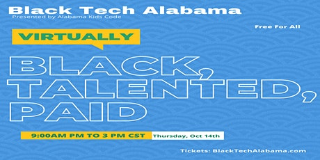 Black Tech Alabama: Black, Talented, and Paid tickets
