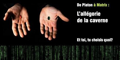 """De Platon à Matrix - """"L'allégorie de la caverne"""" Et toi, tu choisis quoi? billets"""