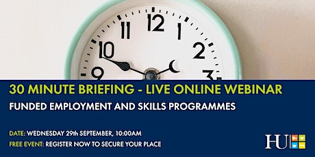 30 MINUTE BRIEFING: FUNDED EMPLOYMENT AND SKILLS PROGRAMMES tickets