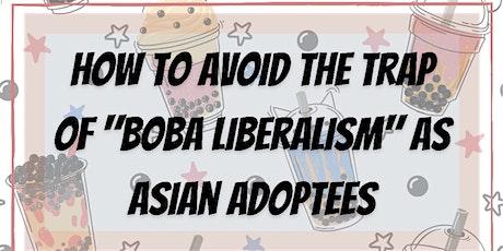 #UniversalAsianVoices:  Boba Liberalism tickets