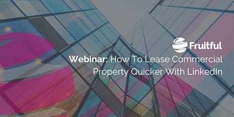 How To Lease Commercial Property Quicker With LinkedIn tickets