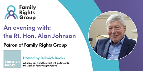 An evening with Rt. Hon. Alan Johnson, Patron of Family Rights Group tickets