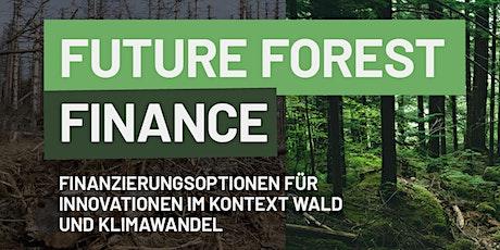 Future Forest Finance - Innovationen im Wald finanzieren Tickets