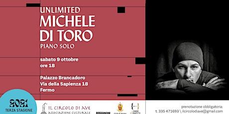 Michele Di Toro - Unlimited biglietti
