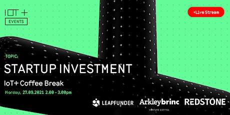 IoT+ Coffee Break: Startup Investment tickets