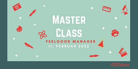 Masterclass Feelgood Manager⎥ Leipzig tickets
