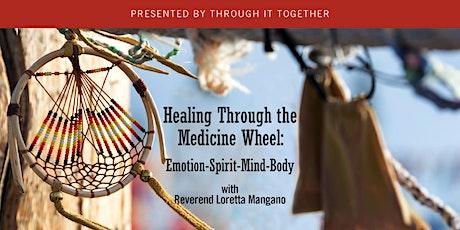 Healing Through the Medicine Wheel: Emotion-Spirit-Mind-Body tickets