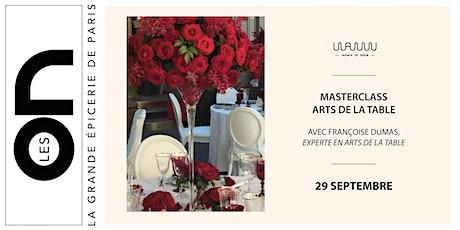 Les ON: Masterclass Art de la Table avec Waww La Table et Françoise Dumas billets