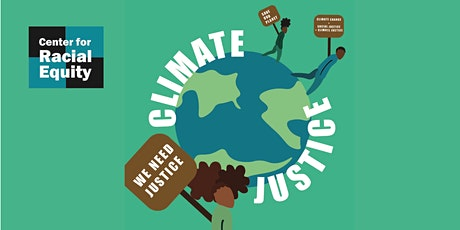 Center for Racial Equity Climate Justice Policy Discussion Group tickets