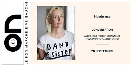 Les ON: Conférence sur l'entreprenariat avec Band Of Sisters et Holidermie billets