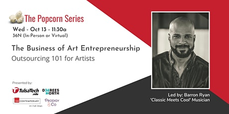 The Business of Art Entrepreneurship: Outsourcing 101 tickets