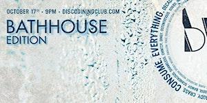 Disco Dining Club V: Bathhouse Edition