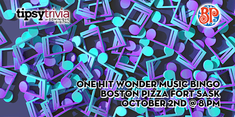 One Hit Wonder Music Bingo - Oct 2nd 8:00pm - Boston Pizza Fort Sask tickets