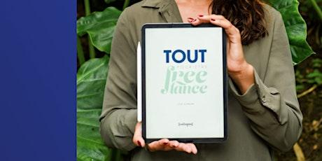 """""""Tout pour devenir Freelance"""" le lancement ! billets"""