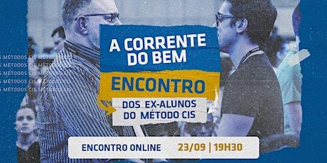 A Corrente do Bem - Encontro dos Ex-Alunos do Método CIS em Natal Online ingressos