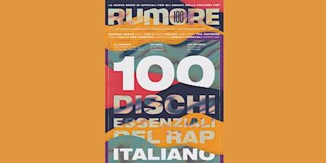 Rumore 100: 30 anni di rap italiano in 100 dischi essenziali biglietti