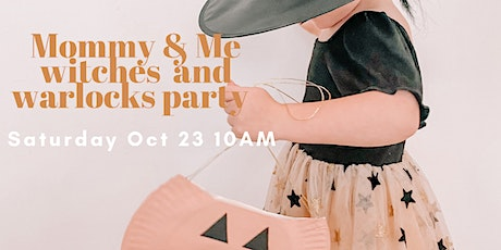 Witches & Warlocks Mommy and me Party! tickets