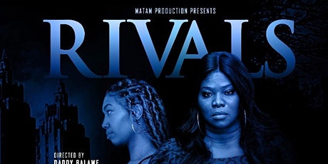 RIVALS MOVIE PREMIERE by MATY ESSOMBE tickets