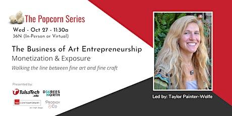 The Business of Art Entrepreneurship: Monetization & Exposure tickets