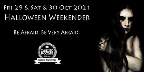 Casino Rooms'Legendary Halloween Weekender - Saturday 30th October 2021 tickets