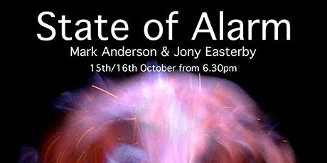 State of Alarm - Mark Anderson & Jony Easterby tickets