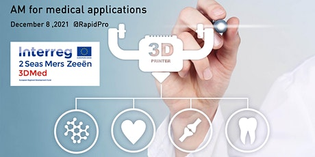 Additive Manufacturing for medical applications - 3DMED CONSORTIUM tickets