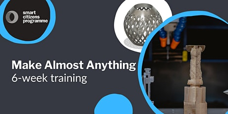 Make Almost Anything: 6-Week Training tickets