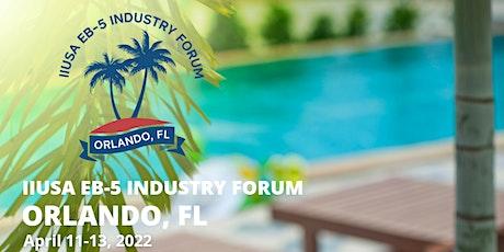 2022 IIUSA EB-5 Industry Forum tickets