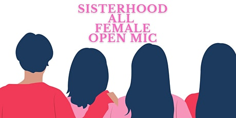 SisterHood all female  Open Mic tickets