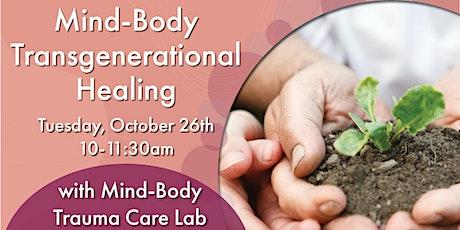 Mind-Body Transgenerational Healing with Mind-Body Trauma Care Lab tickets