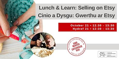 Lunch & Learn: Selling on Etsy   Cinio a Dysgu: Gwerthu ar Etsy tickets
