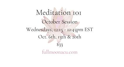 Meditation 101 - A 3 Week Course (virtual) tickets
