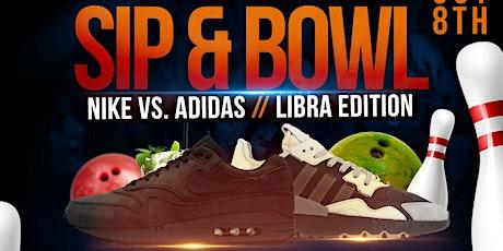 Sip & Bowl -  Nike vs Adidas  / Libra Edition tickets