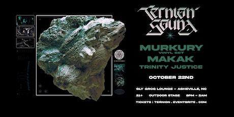 Ternion Sound + Murkury, Makak, & Trinity Justice tickets
