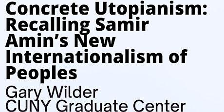 Concrete Utopianism: Recalling Samir Amin's New Internationalism of People tickets