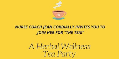 Tea Time!  An Afternoon Wellness Tea Party! tickets