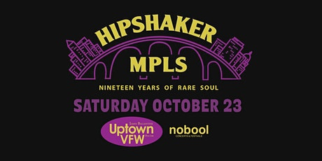 Hipshaker Minneapolis - 19th Year Anniversary Party tickets