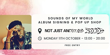 Sounds Of My World Pop Up @ Not Just Another Store. tickets