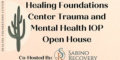 Healing Foundations Center Trauma and Mental Health IOP Open House tickets