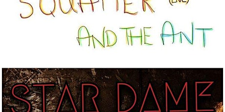 Squatter and the Ant with support from Stardame tickets