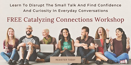 Catalyzing Connections Workshop tickets