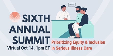 6th Annual Summit: Prioritizing Equity & Inclusion in Serious Illness Care tickets