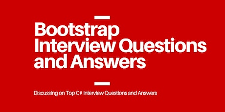 Top Bootstrap Interview Question and Answer tickets