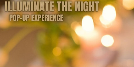 Illuminate The Night Pop-Up Experience tickets