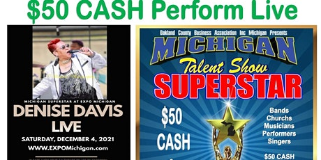 MICHIGAN SUPERSTAR talent show $50 CASH Perform Live at EXPO MICHIGAN tickets