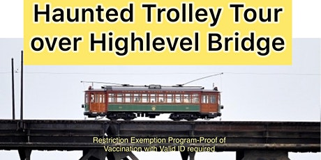 Haunted Trolley Tours  Over the High Level Bridge tickets
