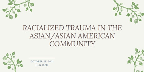 Racialized Trauma in the Asian/Asian American Community tickets