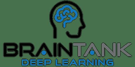 BrainTank Deep Learning: University of Guelph tickets